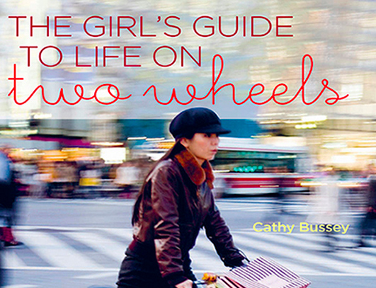 Good Read: The Girl's Guide to Life on Two Wheels: A Handbook for the Chic Cyclist