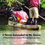 Good Read – I Never Intended to Be Brave: A Woman's Bicycle Journey Through Southern Africa
