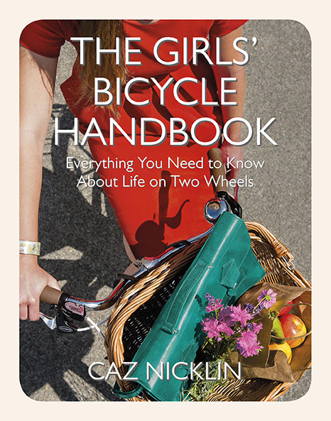 Caz Nicklin's The Girls' Bicycle Handbook